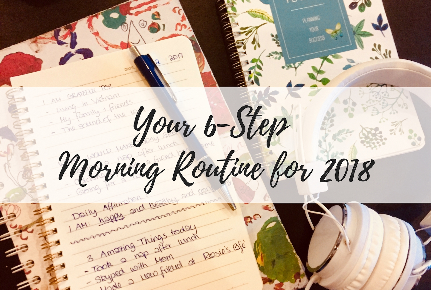 Your 6-Step Morning Routine for 2018